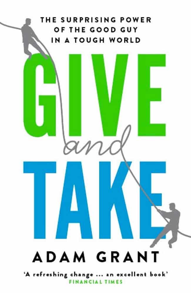 Êtes-vous un Preneur, un Échangeur ou un Donneur ? Le livre Give and Take d'Adam Grant
