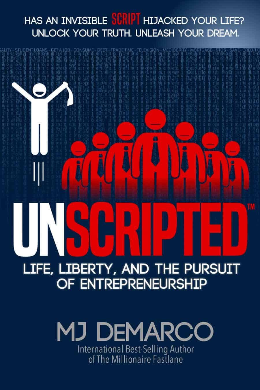 Le Livre UNSCRIPTED – Life, Liberty, And The Pursuit Of Entrepreneurship par MJ DeMarco